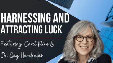 Carol Kline & Dr. Gay Hendricks