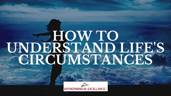 how to understand life's circumstances