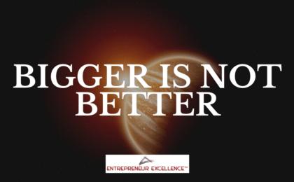 Bigger is Not Better